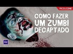 Como fazer um Zumbi Decapitado no After Effects - Produccine - YouTube After Effects, Foto E Video, Youtube, Walking Dead Coral, Side Effects, Youtubers, Youtube Movies