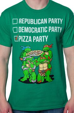 Vote Pizza Party Teenage Mutant Ninja Turtles T-shirt I so want this!  Along with the Granger - Lovegood campaign shirt.