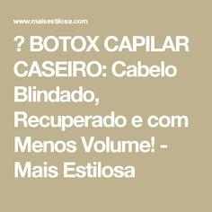 😍 BOTOX CAPILAR CASEIRO: Cabelo Blindado, Recuperado e com Menos Volume! - Mais Estilosa