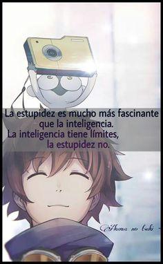 La inteligencia tiene límites......la estupidez...no