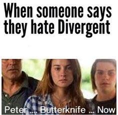 Peter.... Butterknife... Now