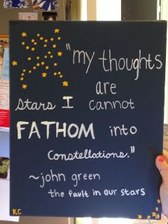 ... stars i can't fathom into constellations. - the fault in our stars by