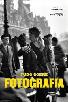 Tudo Sobre Fotografia - Livros na Amazon.com.br