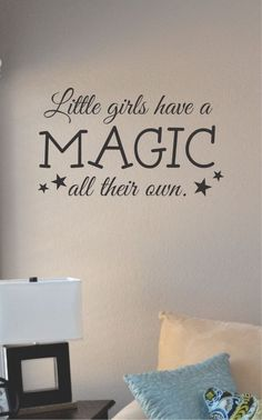 SlapArt Little girls have a magic all their by VinylMasterpieces $15.99