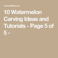 10 Watermelon Carving Ideas and Tutorials - Page 5 of 5 -