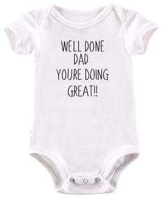 Well done Dad, your'e doing great baby grow  R155.00  Available on www.cloudstomper.net