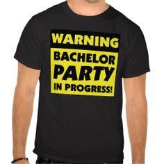 Warning Bachelor Party In Progress T Shirt