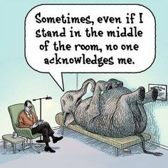 Were someone to tell you that humans are unaware of something so significant in their lives that it is the equivalent of them not noticing an elephant in their living room, you would be likely to say they were being absurd. Funny Cartoons, Funny Jokes, Hilarious, Funny Sarcasm, Cartoon Jokes, Funny Laugh, Social Work Humor, Therapy Humor, Therapy Quotes