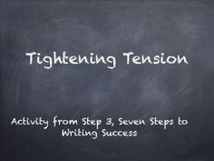 Tightening Tension Fom 7 Steps to Writing Success by Jen McVeity