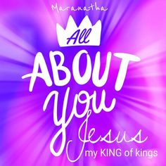 Living in the LAST DAYS : ALL ABOUT YOU JESUS ! I will see You as You are, love You with unsinning heart And see how much You paid to bring me HOME. My KING of kings, Glorious and Majesty ! None else is matter when having You is all I need, I live day by day, just waiting for You to come. I hear Your footsteps, The sound of Your coming, Just in any days now, Your face I will see And my heart dances to greet You JESUS My BELOVED ! You are mine and I am Yours... And that's the WAY it will be…