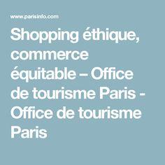 Shopping éthique, commerce équitable – Office de tourisme Paris - Office de tourisme Paris
