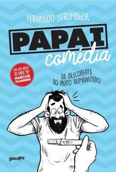 """Capa do livro """"Papai Comédia"""" de Fernando Strombeck, editora Belas Letras."""