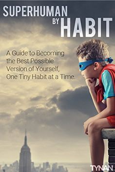 Superhuman by Habit: A Guide to Becoming the Best Possible Version of Yourself, One Tiny Habit at a Time - Kindle edition by Tynan. Health, Fitness & Dieting Kindle eBooks @ Amazon.com.