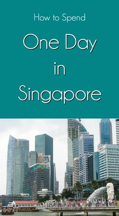 Highlights of the things to see and do if you only have 24 hours/one day in Singapore