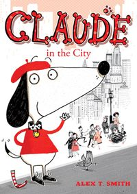 """Claude in the City"" by Alex T. Smith"