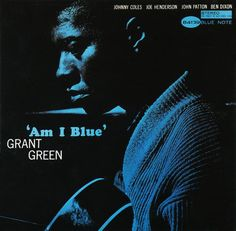 Grant Green – Am I Blue