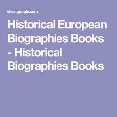 Historical European Biographies Books - Historical Biographies Books