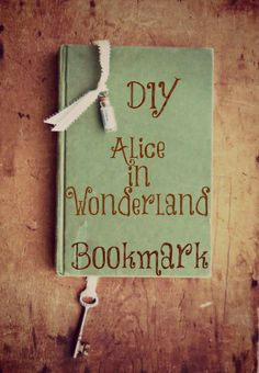 Alice In Wonderland Inspired Bookmark Tutorial - Crafty Little Gnome