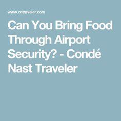 Can You Bring Food Through Airport Security? - Condé Nast Traveler