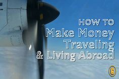 How to Make Money Traveling and Living Abroad (PI: Travel Jobs)