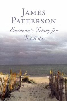 Suzanne's Diary for Nicholas by James Patterson: Kate Wilkerson has found her perfect man at last. Then he disappears without explanation, leaving behind only a diary for her to read. The diary is written by a new mother for her baby son, Nicholas. Kate attempts to make sense of what she finds in Suzanne's diary in this bittersweet story about different types of love and loss. Also try Sam's Letters to Jennifer by James Patterson.