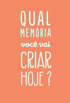 Poster Frase Qual memoria voce vai criar hoje - Decor10