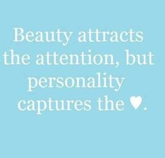 personality...
