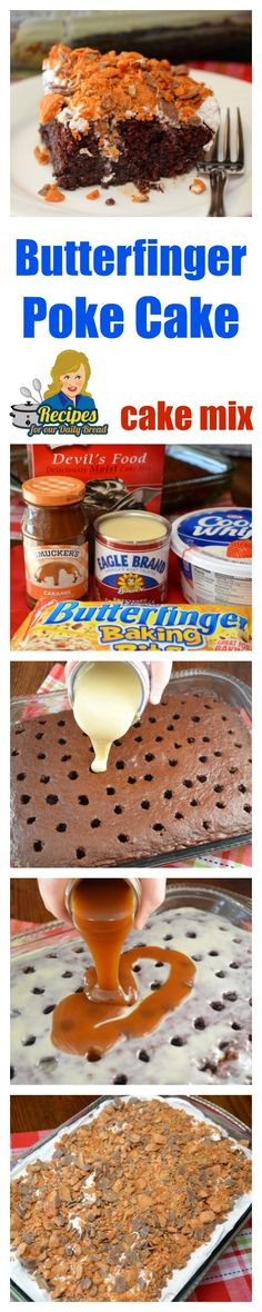 Butterfinger Poke Cake   Recipes For Our Daily Bread   uses a #Cake mix…