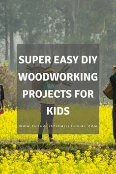 Super Easy DIY Woodworking Projects for Kids