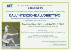 """Il 24 aprile presso il Park Hotel Alcione a Francavilla al Mare si terrà l'appuntamento con il Coaching Day Abruzzo: """"dall'intenzione all'obiettivo"""""""