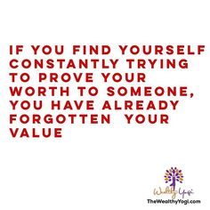 ✨ If you find yourself constantly trying to prove your worth to someone, you have already forgotten  your value. ✨
