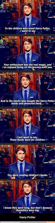 Daniel Radcliffe, y'all.  (But really, you're never too old for Harry Potter)