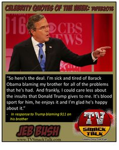 Celebrity Quotes of the Week: February 16, 2016 -  Jeb Bush