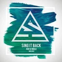 Ash & Naila - Sing It Back by Ash on SoundCloud