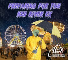 Preparing for the Red River Ex www.highhopescommunications.ca Red River, Spring, Fun, Funny