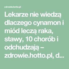 Lekarze nie wiedzą dlaczego cynamon i miód leczą raka, stawy, 10 chorób i odchudzają – zdrowie.hotto.pl, domowe sposoby popularne w necie
