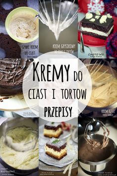 Kremy do ciast i tortów - przepisy Camembert Cheese, Sweet Tooth, Food And Drink, Sweets, Chocolate, Breakfast, Recipes, Cooking Ideas, Asia
