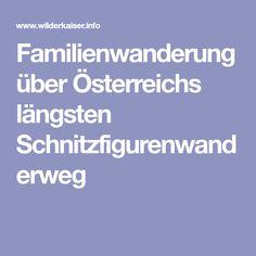 Familienwanderung über Österreichs längsten Schnitzfigurenwanderweg