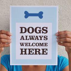 Dog pet print, Dogs Always Welcome Here in blue: