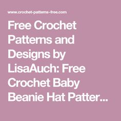 Free Crochet Patterns and Designs by LisaAuch: Free Crochet Baby Beanie Hat Pattern 6-12 months