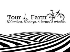 """""""I believe that health is a way of life that can be cultivated. The mission of The Tour de Farm is to spread ideas that promote healthy, vibrant and sustainable living by producing the story of this health pilgrimage."""" // http://www.kickstarter.com/projects/324659957/the-tour-de-farm"""