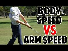 Body Speed Vs. Arm Speed In The Golf Swing (Which Is More Important??) - YouTube