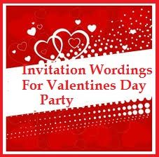 Sample Invitation Wordings For Valentines Day Party Valentines Day