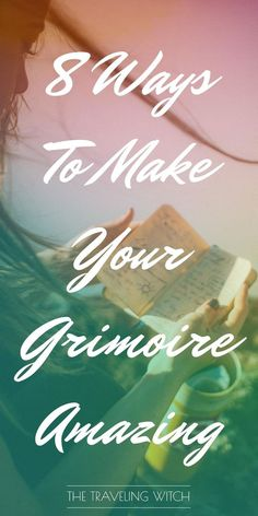 8 Ways To Make Your Grimoire Amazing // Witchcraft // Magic // The Traveling Witch Bujo, Grimoire Book, Which Witch, Eclectic Witch, Wicca Witchcraft, Witch Spell, White Magic, Magic Spells, Wiccan Magic