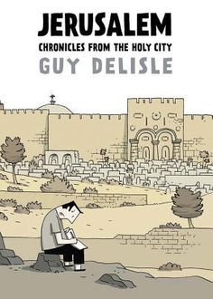 My review of Jerusalem: Chronicles from the Holy City by Guy Delisle on Goodreads.