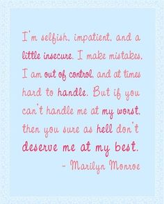 Marilyn - one of my fav quotes !