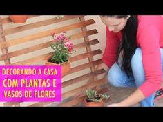 Como eu Decoro minha Casa com Plantas e Vasos de flores por Júlia Doorman - YouTube