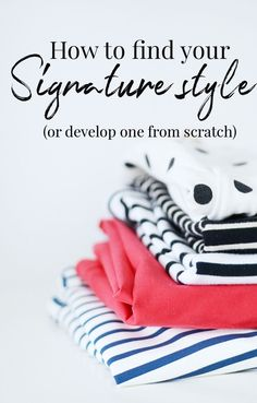 how to find your signature style or fashion uniform - even if you don't think you have one