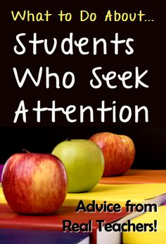 Corkboard Connections: What to Do About ... Students Who Seek Attention
