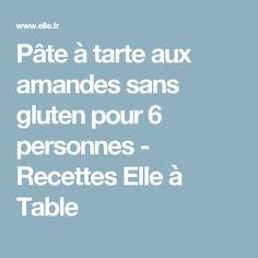 Pâte à tarte aux amandes sans gluten pour 6 personnes - Recettes Elle à Table